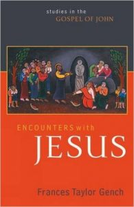 Encounters with Jesus: Studies in the Gospel of John