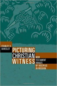 Picturing Christian Witness: New Testament Images of Disciples in Mission