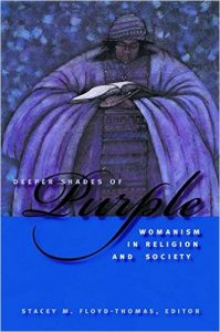Deeper Shades of Purple: Womanism in Religion and Society