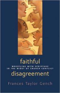 Faithful Disagreement: Wrestling with Scripture in the Midst of Church Conflict