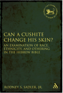 Can a Cushite Change His Skin?: An Examination of Race, Ethnicity, and Othering in the Hebrew Bible