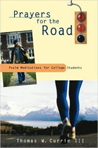Prayers for the Road: Psalm Meditations for College Students