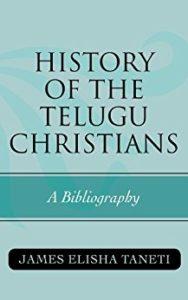 History of the Telugu Christians: A Bibliography (ATLA Bibliography Series)